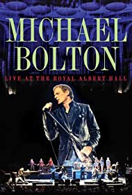 Michael Bolton Live at the Royal Albert Hall (2010)