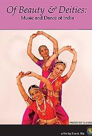Of Beauty & Deities: Music & Dance of India Poster