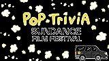 Pop Trivia: Sundance Film Festival