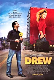 My Date with Drew (2004) Poster - Movie Forum, Cast, Reviews