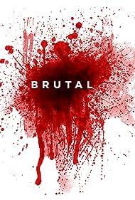 Brutal (2014) Poster - Movie Forum, Cast, Reviews