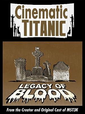 Cinematic Titanic: Legacy of Blood