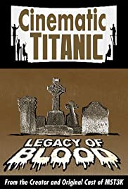 Cinematic Titanic: Legacy of Blood (2008) Poster - Movie Forum, Cast, Reviews