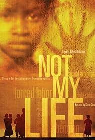 Not My Life (2011)