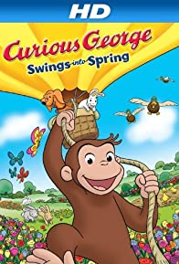 Primary photo for Curious George Swings Into Spring