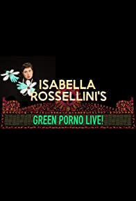 Primary photo for Isabella Rossellini's Green Porno Live