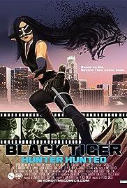 Black Tiger: Hunter Hunted Poster