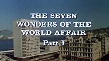 The Seven Wonders of the World Affair: Part I