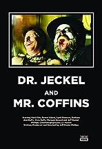 Dr. Jeckel and Mr. Coffins
