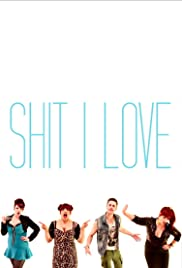 Shit I Love Poster
