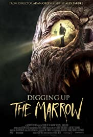 Digging Up the Marrow Poster