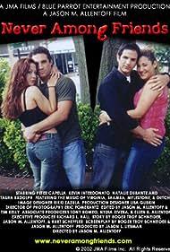 Never Among Friends (2002) Poster - Movie Forum, Cast, Reviews