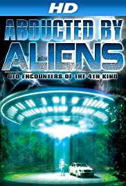 Abducted by Aliens: UFO Encounters of the 4th Kind Poster