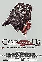 God Forgive Us