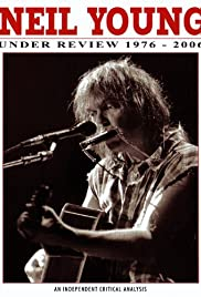 Neil Young: Under Review - 1976-2006 Poster