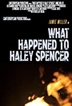 What Happened to Haley Spencer?