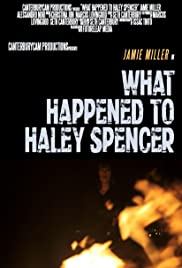 What Happened to Haley Spencer? Poster