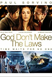 God Don't Make the Laws (2011) Poster - Movie Forum, Cast, Reviews