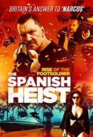 Rise of the Footsoldier: The Spanish Heist Poster