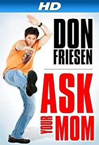Best downloadable 3d movies Don Friesen: Ask Your Mom [360p]