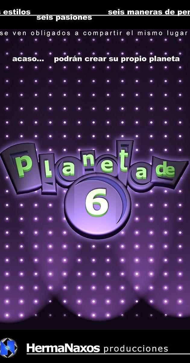 Planeta de 6 (TV Series 2001– ) - IMDb
