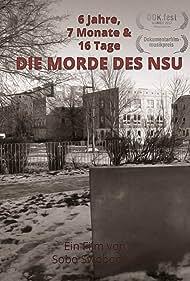 6 Jahre, 7 Monate und 16 Tage: Die Morde des NSU (2017)