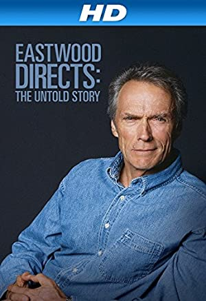 Eastwood Directs: The Untold Story (2013)