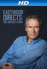 Primary photo for Eastwood Directs: The Untold Story