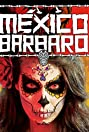 Barbarous Mexico (2014) Poster