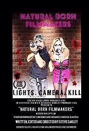 Natural Born Filmmakers Poster