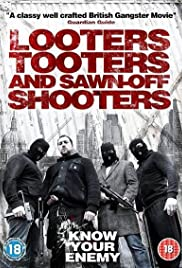 Looters, Tooters and Sawn-Off Shooters Poster
