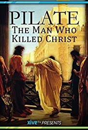 Pilate: The Man Who Killed Christ Poster