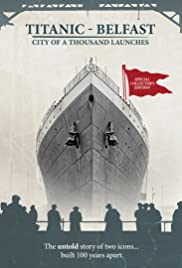 Titanic Belfast: City of a Thousand Launches Poster