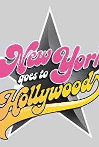 Primary photo for New York Goes to Hollywood