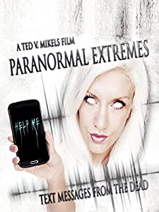 Movie websites no download Paranormal Extremes: Text Messages from the Dead [640x320]