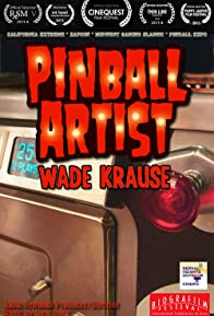 Primary photo for Wade Krause: Pinball Artist