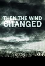 Then the Wind Changed
