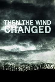 Then the Wind Changed Poster