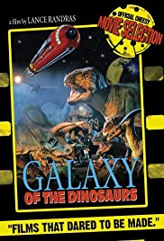 Galaxy of the Dinosaurs(1992) Poster - Movie Forum, Cast, Reviews