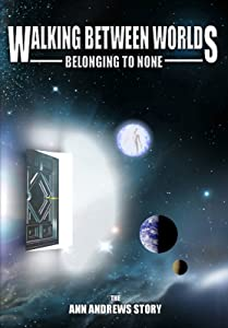 Watch free movie links Walking Between Worlds, Belonging to None: The Ann Andrews Story by none [640x960]