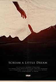 Primary photo for Scream a Little Dream