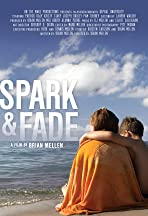 Spark and Fade
