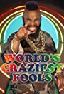 World's Craziest Fools