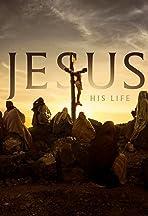 Jesus: His Life