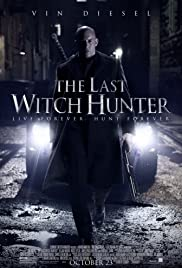 The Last Witch Hunter (2015) Poster - Movie Forum, Cast, Reviews