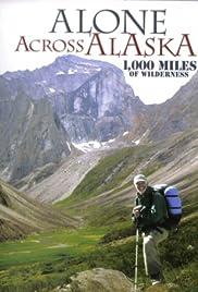 Alone Across Alaska: 1,000 Miles of Wilderness () filme kostenlos