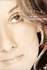 Céline Dion: All the Way... A Decade of Song & Video Poster