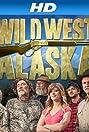 Wild West Alaska (2013) Poster