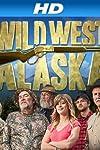 Wild West Alaska (2013)