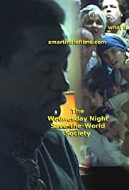 The Wednesday Night Save the World Society (2001) filme kostenlos
